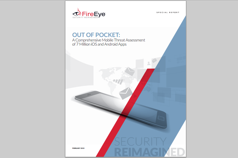 FireEye Assessment of 7 Million iOS and Android Apps shows a disconcerting scenario