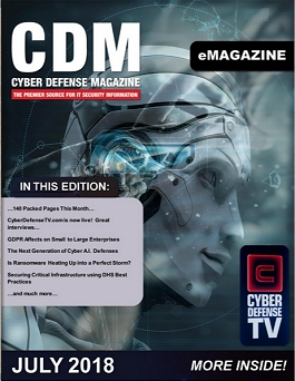 Cyber Defense Magazine – July 2018 has arrived