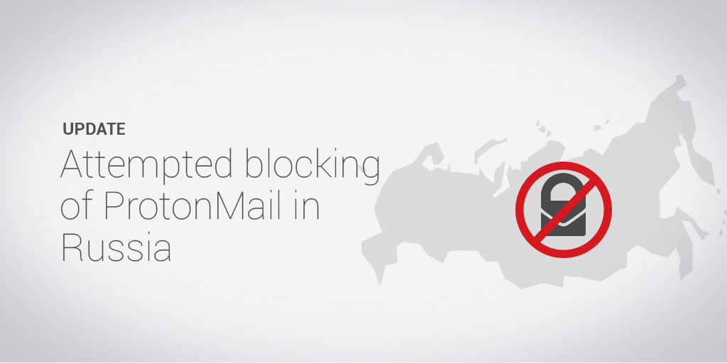 Russia attempts to prevent Russian citizens from using ProtonMail