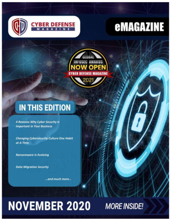 Cyber Defense Magazine – November 2020 has arrived. Enjoy it!