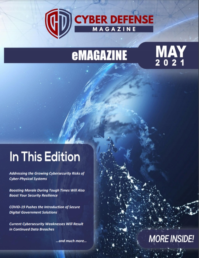 Cyber Defense Magazine – May 2021 has arrived. Enjoy it!